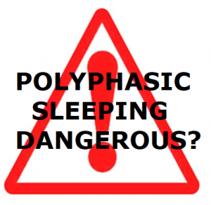 [No registration!] Is polyphasic sleep dangerous?